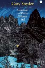 Mountains and Rivers Without End [With 3 CDs]:  Sabbath Poems New and Collected 1979-2012