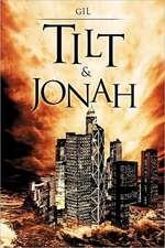 Tilt & Jonah