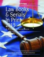 Law Books & Serials in Print - 3 Volume Set, 2015