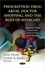 Prescription Drug Abuse, Doctor Shopping & the Role of Medicaid