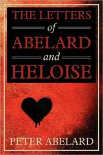 The Letters of Abelard and Heloise:  A Horseman of the Plains