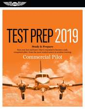 Commercial Pilot Test Prep 2019: Study & Prepare: Pass Your Test and Know What Is Essential to Become a Safe, Competent Pilot from the Most Trusted So