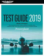 Powerplant Test Guide 2019: Pass Your Test and Know What Is Essential to Become a Safe, Competent Amt from the Most Trusted Source in Aviation Tra
