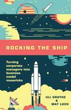 Rocking the Ship: Turning Corporate Managers Into Business Model Mavericks