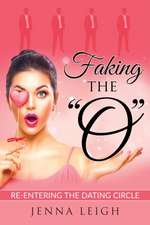 "Faking The ""O"""