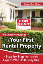 Complete Guide to Your First Rental Property: A Step-by-Step Plan from the Experts Who Do It Every Day
