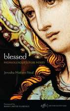 Blessed:  Monologues for Mary