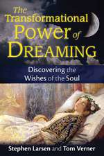 The Transformational Power of Dreaming: Discovering the Wishes of the Soul