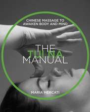 The Tui-Na Manual: Chinese Massage to Awaken Body and Mind