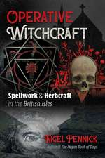 Operative Witchcraft: Spellwork and Herbcraft in the British Isles
