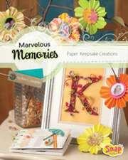 Marvelous Memories:  Paper Keepsake Creations