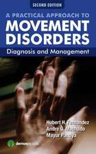 A Practical Approach to Movement Disorders:  Diagnosis and Management