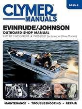 Evinrude/Johnson Outboard Shop Manual:  2-70 HP Two-Stroke 1995-2007 (Includes Jet Drive Models)