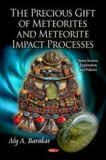Precious Gift of Meteorites & Meteorite Impact Processes