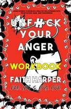 Unfuck Your Anger Workbook