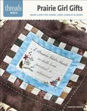 Prairie Girl Gifts:  Make a Knitted Shawl, Soap, Candles & More