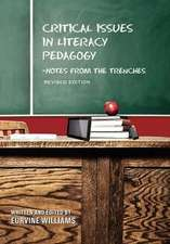 Critical Issues in Literacy Pedagogy:  Notes from the Trenches (Revised Edition)