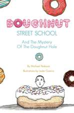 Doughnut Street School and the Mystery of the Doughnut Hole:  A Picture of Homebuilding Production - Second Edition