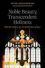 Noble Beauty, Transcendent Holiness