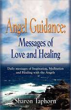Angel Guidance:  Messages of Love and Healing
