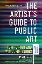 The Artist's Guide to Public Art: How to Find and Win Commissions (Second Edition)