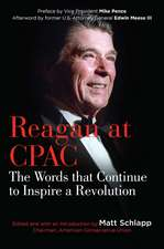 Reagan at CPAC: The Words that Continue to Inspire a Revolution