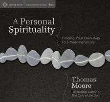 A Personal Spirituality:  Finding Your Own Way to a Meaningful Life