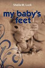 My Baby's Feet (Choice, Death, and the Aftermath)