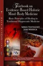 Textbook on Evidence-Based Holistic Mind-Body Medicine