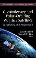 Geostationary and Polar-Orbiting Weather Satellites