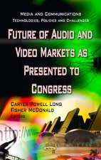 Future of Audio and Video Markets as Presented to Congress