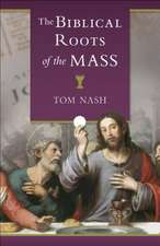 The Biblical Roots of the Mass