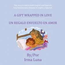 A Gift Wrapped in Love/ Un Regalo Envuelto En Amor