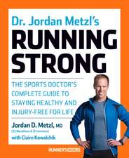 Dr. Jordan Metzl's Running Strong:  The Sports Doctor's Complete Guide to Staying Healthy and Injury-Free for Life