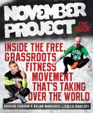 November Project:  Inside the Free, Grassroots Fitness Movement That's Taking Over the World