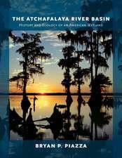 The Atchafalaya River Basin:  History and Ecology of an American Wetland