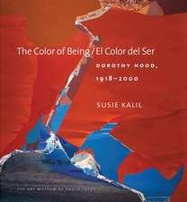 The Color of Being/El Color del Ser: Dorothy Hood, 1918-2000