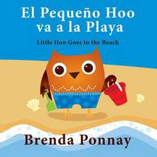 El Pequeno Hoo Va a la Playa/ Little Hoo Goes to the Beach