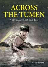 Across the Tumen:  A North Korean Kkotjebi Boy's Quest
