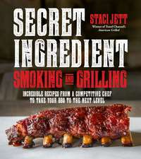 Next-Level BBQ: Secret-Ingredient Recipes from a Competitive Chef That Take Your Smoking Up a Notch