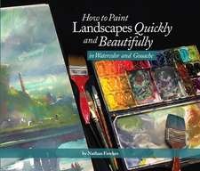 How to Paint Landscapes Quickly and Beautifully in Watercolor and Gouache