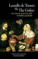 Lazarillo de Tormes and The Grifter (El Buscon): Two Novels of the Low Life in Golden Age Spain