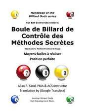 Boule de Billard de Controle Des Methodes Secretes:  Moyens Faciles a Realiser Position Parfaite
