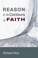 Reason & the Contours of Faith