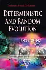 Deterministic & Random Evolution