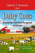 Dairy Cows: Reproduction, Nutritional Management & Diseases