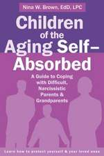 Children of the Aging Self-Absorbed