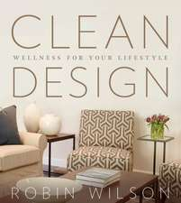 Clean Design:  Wellness for Your Lifestyle