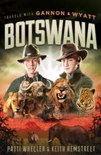 Travels with Gannon & Wyatt -- Botswana
