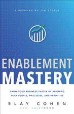 Enablement Mastery: Grow Your Business Faster by Aligning Your People, Processes, and Priorities